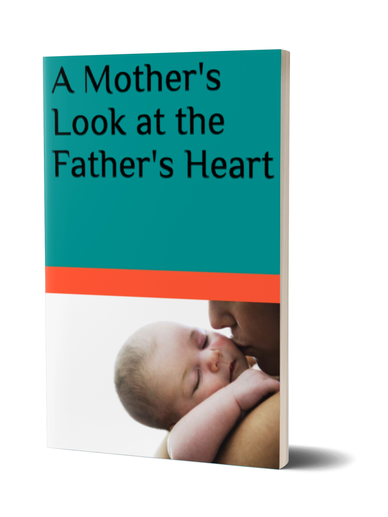 "Book: ""A Mother's Look at theFather's heart by Terrie Hellard Brown"