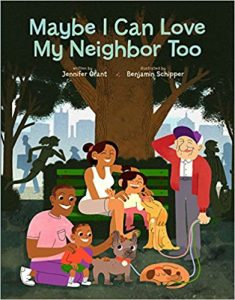"""Book cover: """"Maybe I can Love my Neighbor Too"""" by Jennifer Grant."""